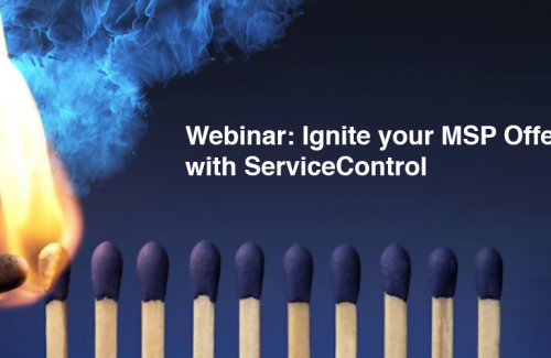 Webinar Replay: Ignite your MSP Offering with ServiceControl!